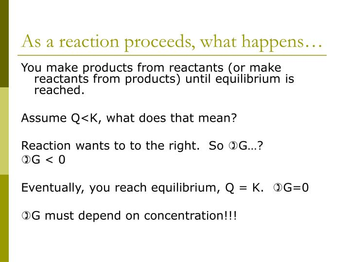 As a reaction proceeds, what happens…
