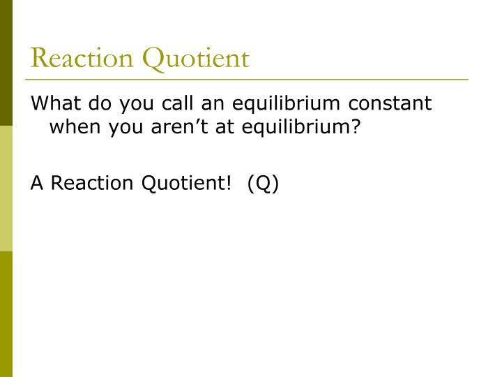 Reaction quotient