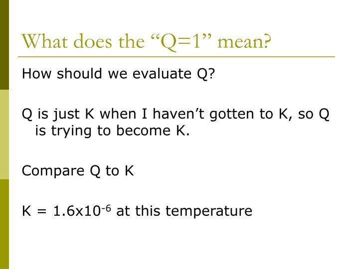 """What does the """"Q=1"""" mean?"""