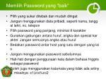 memilih password yang baik