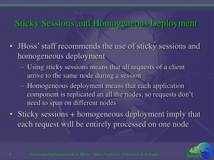 Sticky Sessions and Homogeneous Deployment