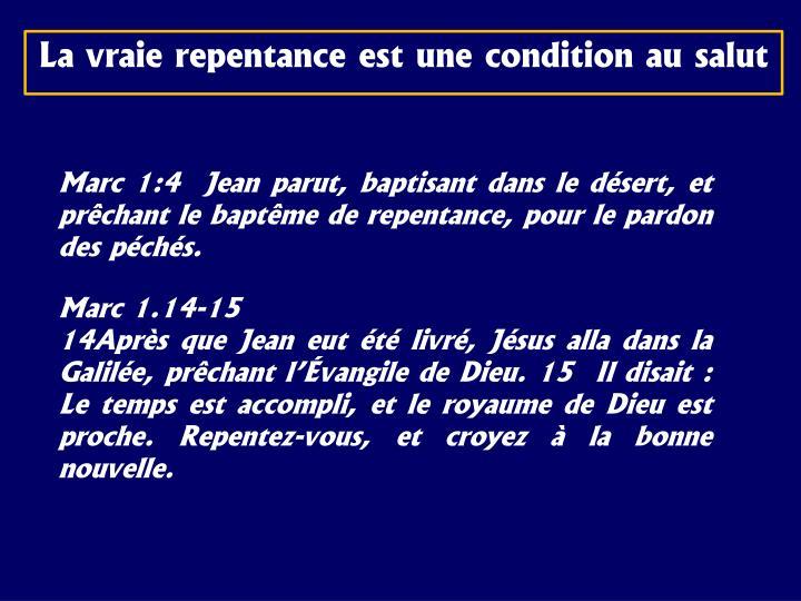La vraie repentance est une condition au salut