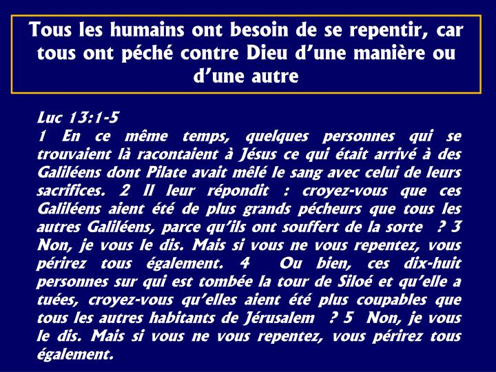 Tous les humains ont besoin de se repentir, car tous ont péché contre Dieu d'une manière ou d'une autre