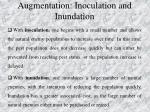 augmentation inoculation and inundation