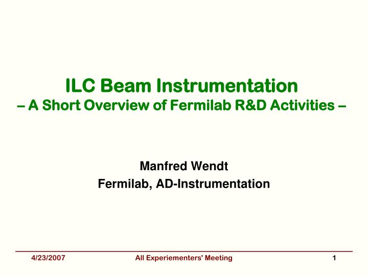 ilc beam instrumentation a short overview of fermilab r d activities