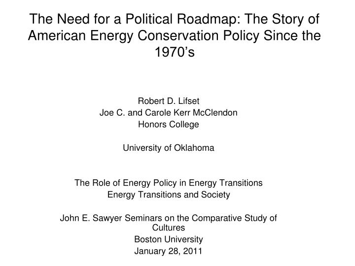 The need for a political roadmap the story of american energy conservation policy since the 1970 s
