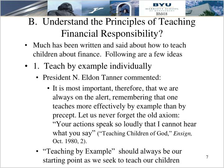 B.  Understand the Principles of Teaching Financial Responsibility?