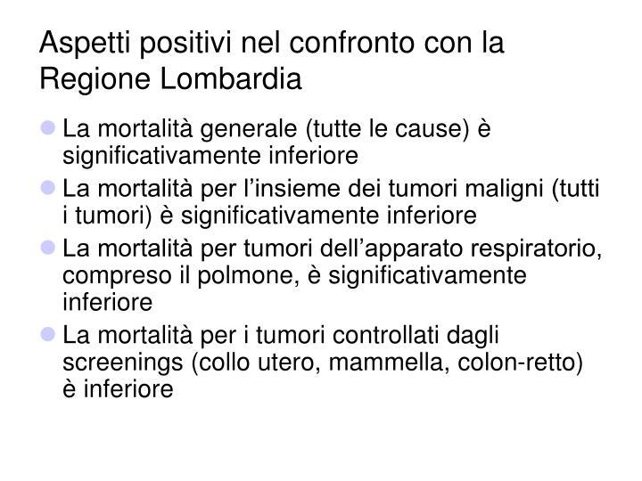 Aspetti positivi nel confronto con la Regione Lombardia