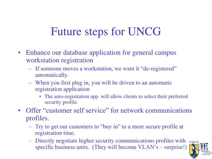 Future steps for UNCG