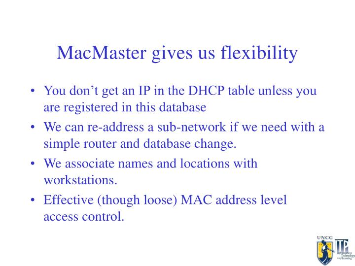 MacMaster gives us flexibility