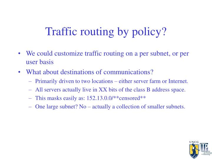 Traffic routing by policy?