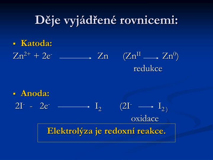 Děje vyjádřené rovnicemi: