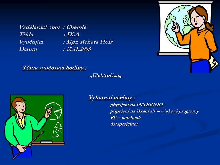 Vzd l vac obor chemie t da ix a vyu uj c mgr renata hol datum 15 11 2005