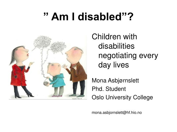 Am i disabled