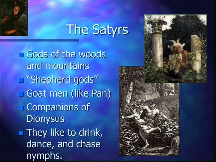 The Satyrs
