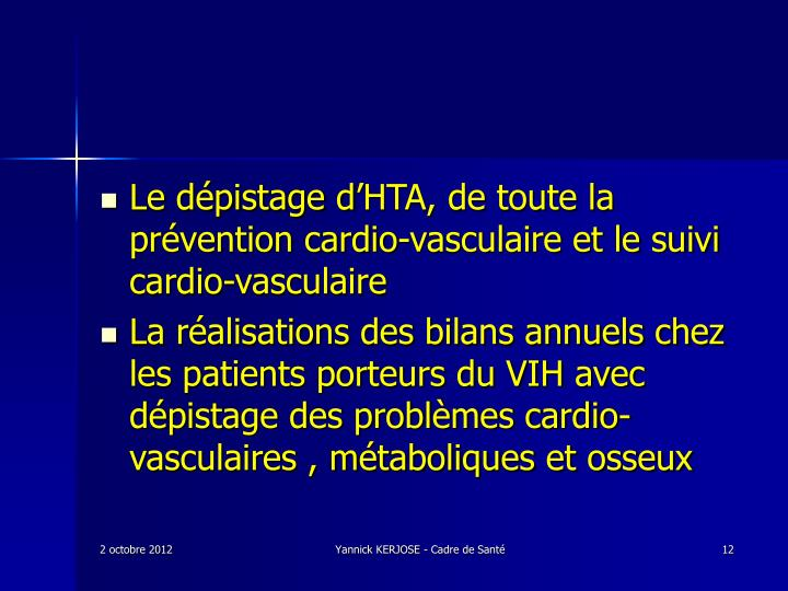 Le dépistage d'HTA, de toute la prévention cardio-vasculaire et le suivi cardio-vasculaire