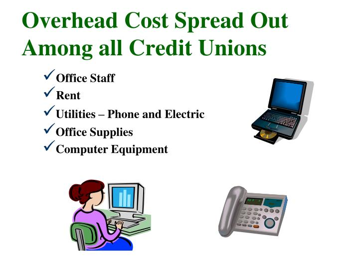 Overhead Cost Spread Out Among all Credit Unions