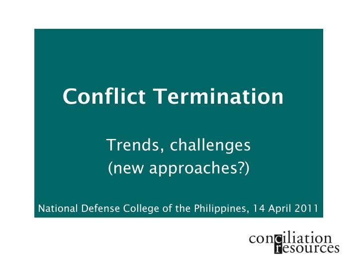 conflict termination an epistemological analysis of Peter w black and kevin avruch an epistemological cultural relativism we urge those interested in conflict analysis and resolution to avoid.