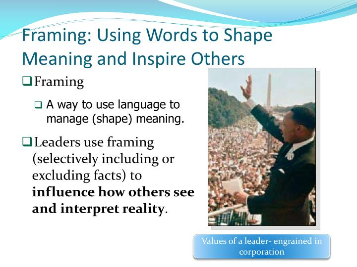 Framing using words to shape meaning and inspire others
