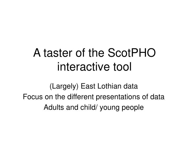 A taster of the ScotPHO interactive tool