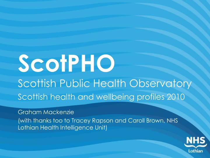 Scotpho scottish public health observatory scottish health and wellbeing profiles 2010