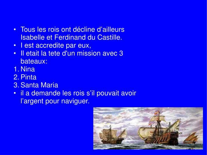 Tous les rois ont décline d'ailleurs Isabelle et Ferdinand du Castille.