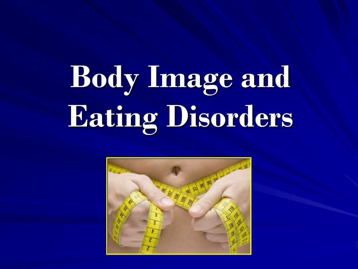 body image and eating disorders n.