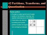 42 partitions transforms and quantization3