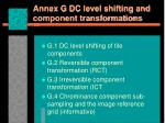 annex g dc level shifting and component transformations