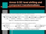 annex g dc level shifting and component transformations1