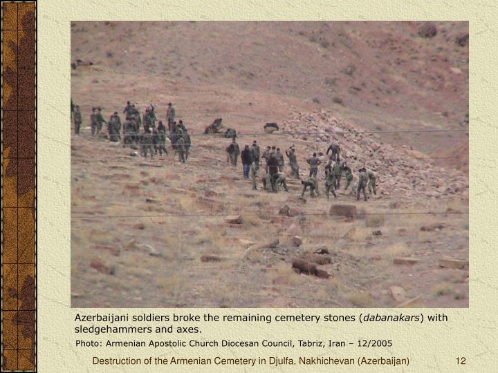 Azerbaijani soldiers broke the remaining cemetery stones (