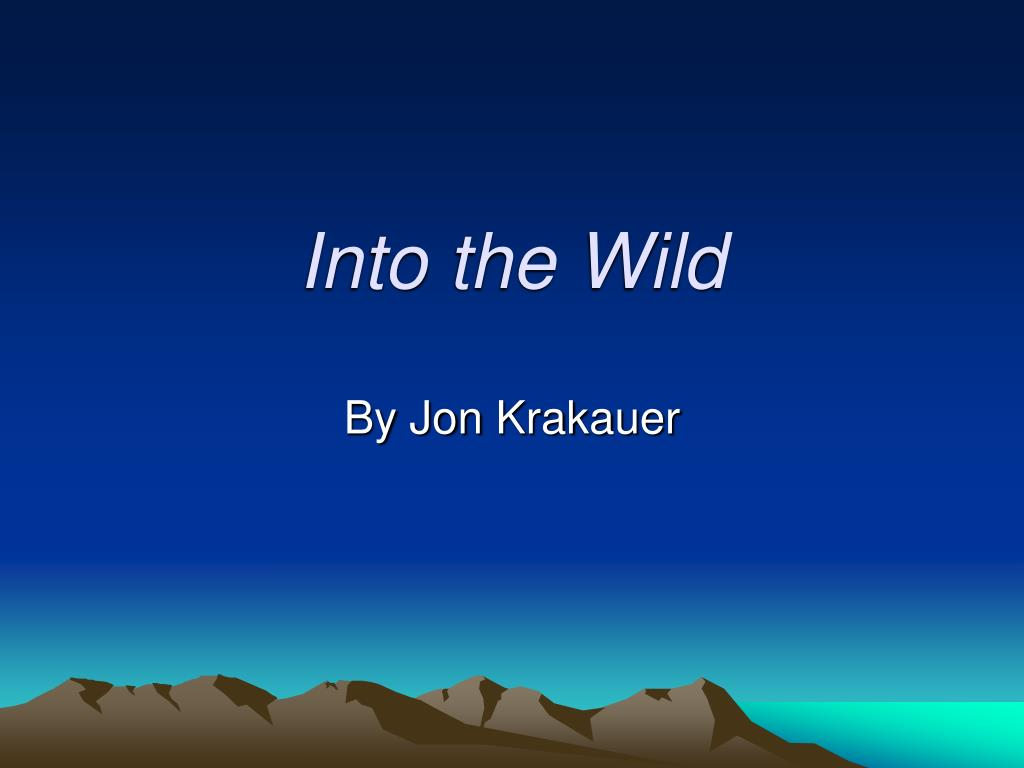 《Into the wild》PPT - 第一PPT |Into The Wild Powerpoint