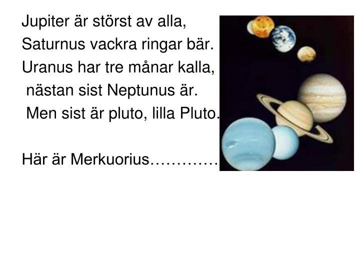 Jupiter är störst av alla,