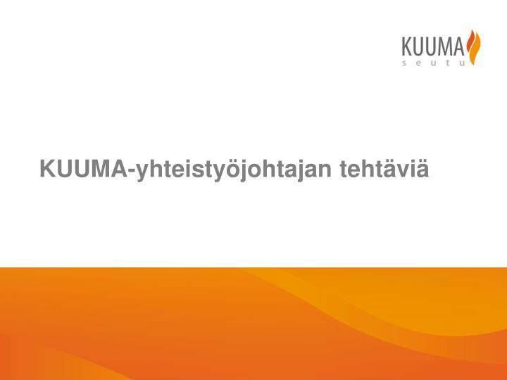KUUMA-yhteistyöjohtajan tehtäviä
