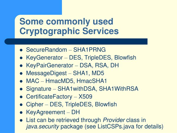 Some commonly used Cryptographic Services