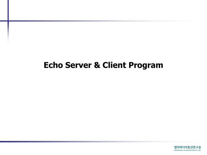 Echo Server & Client Program