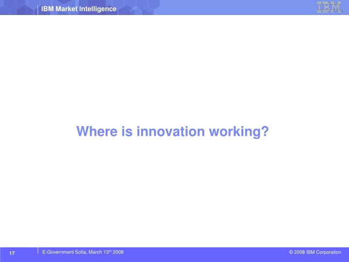 Where is innovation working?