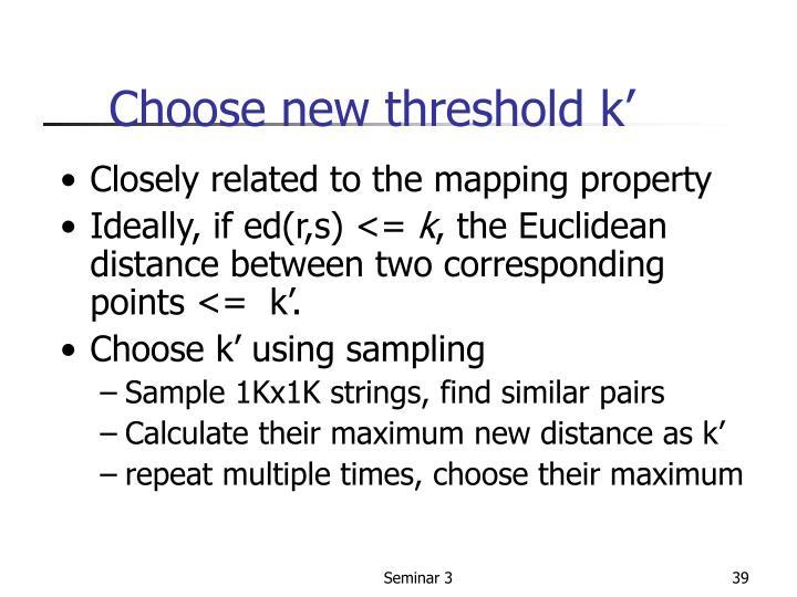 Choose new threshold k'