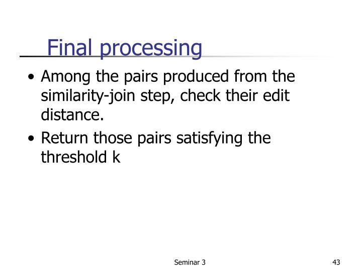 Final processing