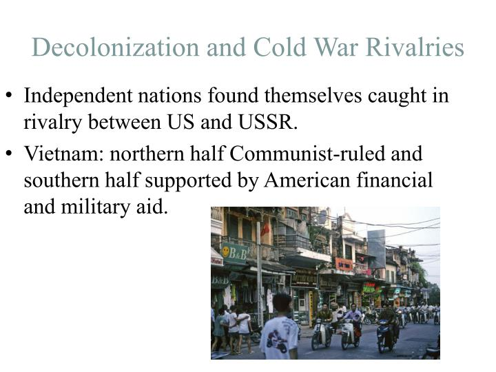 irm bulliet cold war and decolonization For the cold war and decolonization, 1945 - 1975, students will be able to: 1 describe and evaluate the causes of the cold war and its political and environmental.