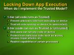 locking down app execution when do i implement the trusted model