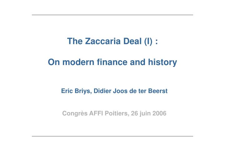 The zaccaria deal i on modern finance and history