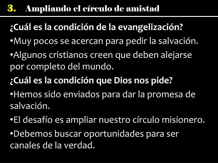 ¿Cuál es la condición de la evangelización?