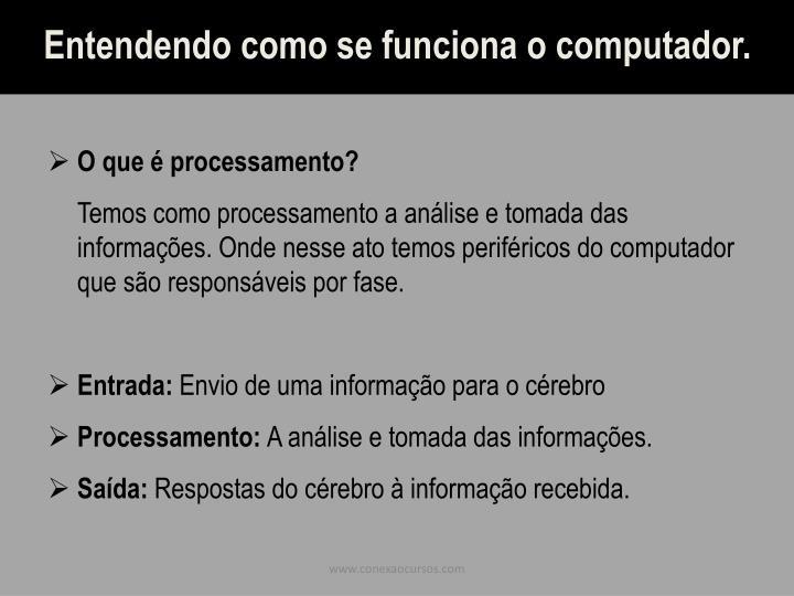 Entendendo como se funciona o computador.