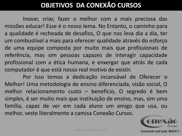 OBJETIVOS  DA CONEXÃO CURSOS