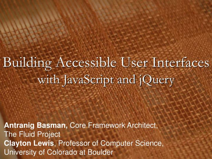 building accessible user interfaces with javascript and jquery n.
