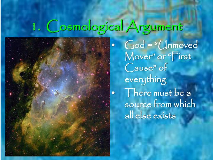 1.  Cosmological Argument