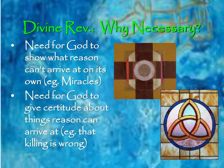 Divine Rev.:  Why Necessary?