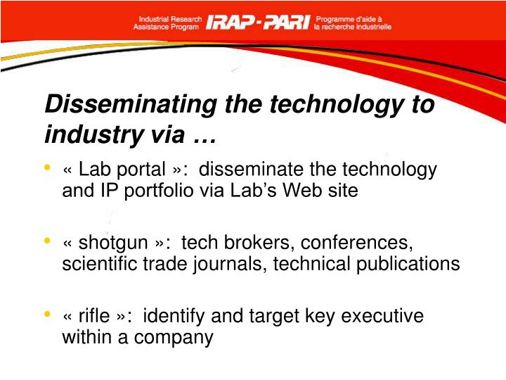 Disseminating the technology to industry