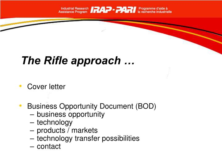 The Rifle approach …